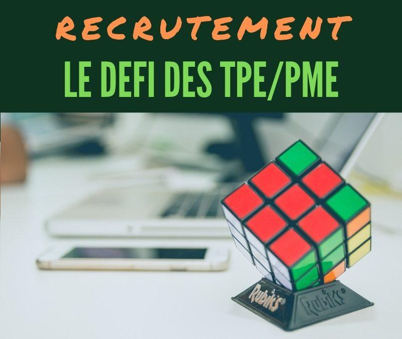 Le défi du recrutement en TPE/PME